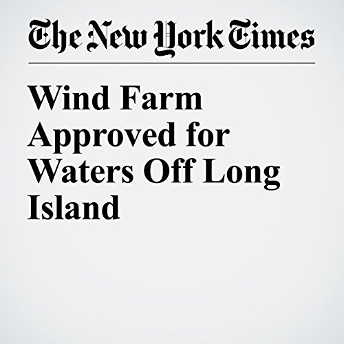 Wind Farm Approved for Waters Off Long Island copertina
