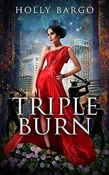 Triple Burn by [Holly Bargo]