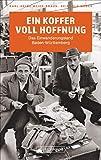 Ein Koffer voll Hoffnung: Das Einwanderungsland Baden-Württemberg