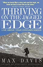 Thriving on the Jagged Edge: Live Above Your Circumstances