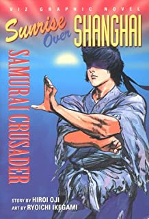 Samurai Crusader: Sunrise Over Shanghai (Viz Graphic Novel)