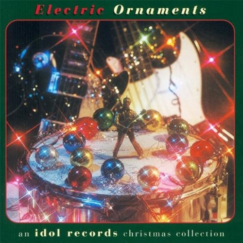 Electric Ornaments-An Idol Records Christmas Collection