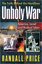 Unholy War: America, Israel and Radical Islam