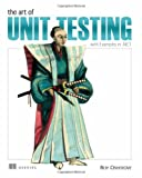 Art of Unit Testing: With Examples in .NET - Roy Osherove