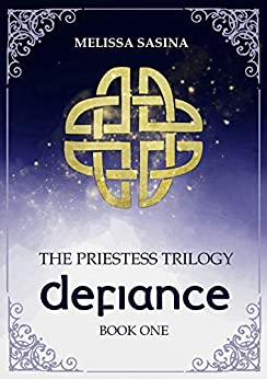 Defiance (The Priestess Trilogy Book 1) by [Melissa Sasina]