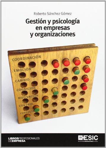 Gestión y psicología en empresas y organizaciones (Libros Profesionales)
