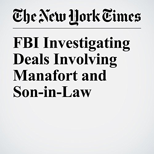 FBI Investigating Deals Involving Manafort and Son-in-Law copertina