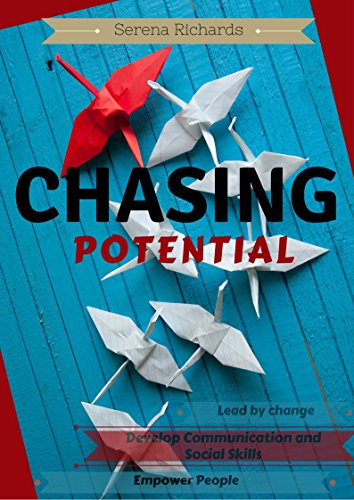 Chasing Potential: Grow Human Potential, Develop  Communication and Social Skills and Empower People