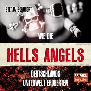 Wie die Hells Angels Deutschlands Unterwelt eroberten                   Autor:                                                                                                                                 Stefan Schubert                               Sprecher:                                                                                                                                 Martin Schülke                      Spieldauer: 7 Std. und 51 Min.     115 Bewertungen     Gesamt 4,0