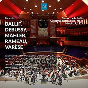 INA Presents: Ballif, Debussy, Mahler, Rameau, Varèse by Orchestre National de France at the Maison de la Radio (Recorded 19th March 1977)