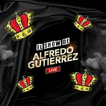 El Show de Alfredo Gutiérrez (Live)