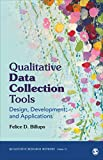 Qualitative Data Collection Tools: Design, Development, and Applications: 55 (Qualitative Research Methods)
