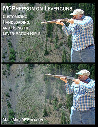 McPherson On Leverguns: Customizing, Handloading, and Using The Lever-Action Rifle (Black And White Edition)