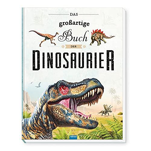 Trötsch Kinderbuch Das großartige Buch der Dinosaurier: Entdeckerbuch Beschäftigungsbuch Spielbuch (Erstes Wissen)