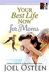 Your Best Life Now for Moms: Joel Osteen