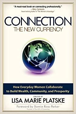 The Connection The New Currency How Everyday Women Collaborate to Build Wealth, Community, and Prosperity
