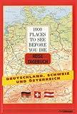 1000 Places to see before you die, Reisetagebuch Deutschland, Österreich, Schweiz -