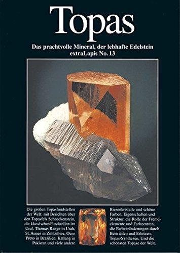 Topas: Das prachtvolle Mineral, der lebhafte Edelstein (extraLapis)