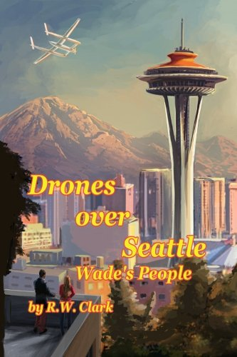 Drones Over Seattle: Wade's People