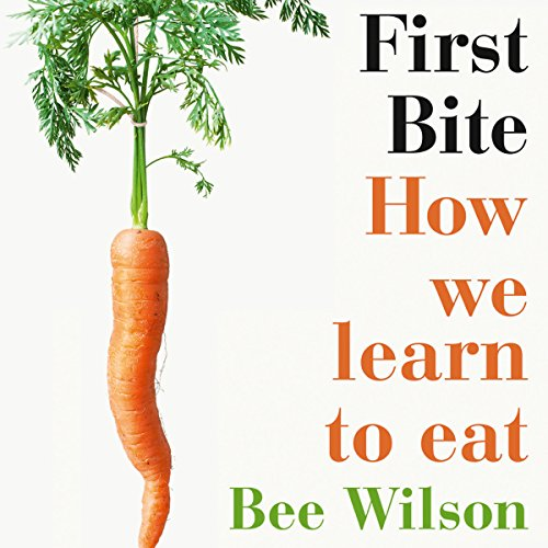 First Bite: How We Learn to Eat cover art