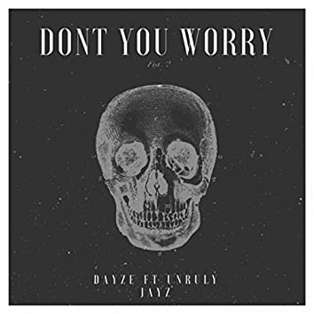 Dont You Worry