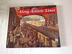 Along Artistic Lines: Two Centuries of Railway Art by National Railway Museum (2003-10-07)