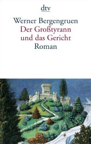 Der Großtyrann und das Gericht: Roman