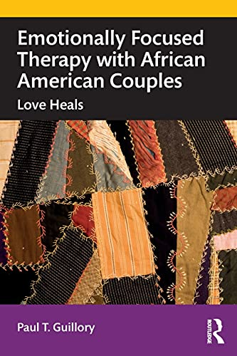 Compare Textbook Prices for Emotionally Focused Therapy with African American Couples 1 Edition ISBN 9780367375737 by Guillory, Paul