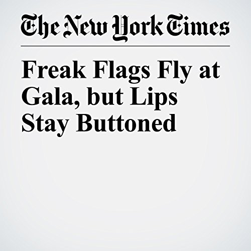 Freak Flags Fly at Gala, but Lips Stay Buttoned copertina