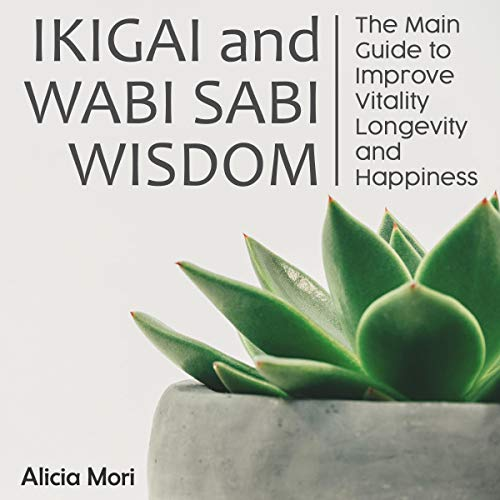 Ikigai and Wabi Sabi Wisdom  By  cover art