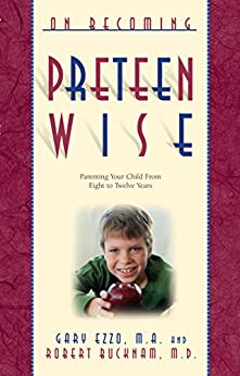 On Becoming Preteen Wise: Parenting Your Child from 8-12 Years (On Becoming.) by [Gary Ezzo, Robert Bucknam]