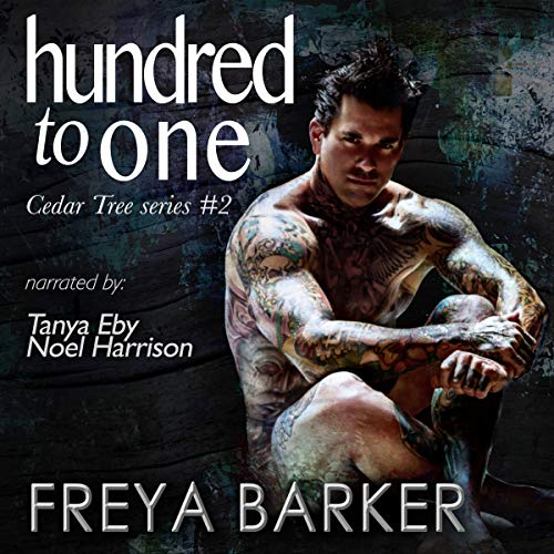 Hundred to One     Cedar Tree Series              By:                                                                                                                                 Freya Barker                               Narrated by:                                                                                                                                 Noel Harrison,                                                                                        Tanya Eby                      Length: 7 hrs and 50 mins     13 ratings     Overall 3.9