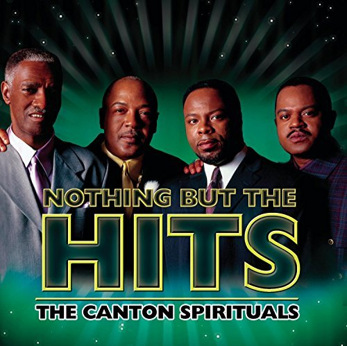 Nothing But The Hits: The Canton Spirituals by The Canton Spirituals (2004-08-02)