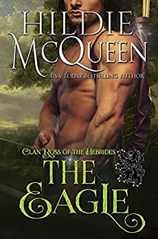 The Eagle (Clan Ross of the Hebrides Book 3) by [Hildie McQueen]