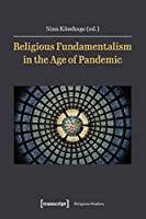 Religious Fundamentalism in the Age of Pandemic (Religious Studies)