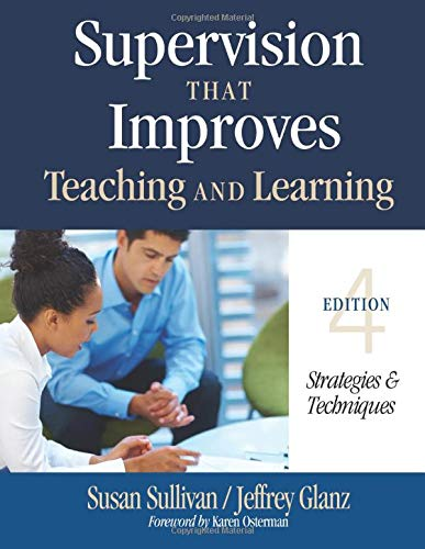 Compare Textbook Prices for Supervision That Improves Teaching and Learning: Strategies and Techniques Fourth Edition ISBN 9781452255460 by Sullivan, Susan S.,Glanz, Jeffrey G.