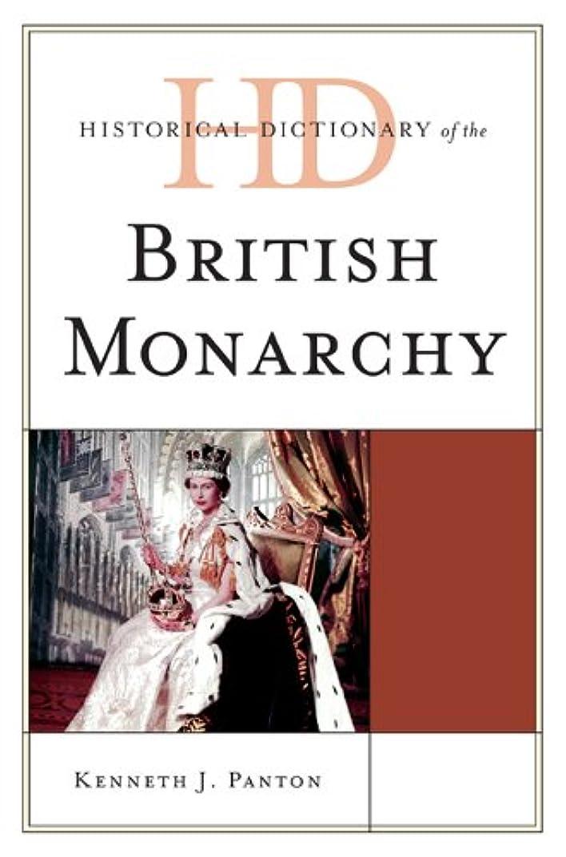 ひそかにタッチ可能性Historical Dictionary of the British Monarchy (English Edition)