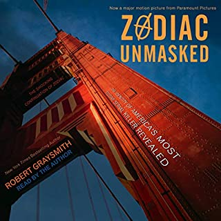 Zodiac Unmasked     The Identity of America's Most Elusive Serial Killer Revealed              By:                                                                                                                                 Robert Graysmith                               Narrated by:                                                                                                                                 Robert Graysmith                      Length: 17 hrs and 47 mins     36 ratings     Overall 4.1
