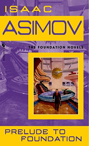 Prelude to Foundation (Foundation, Book 1)