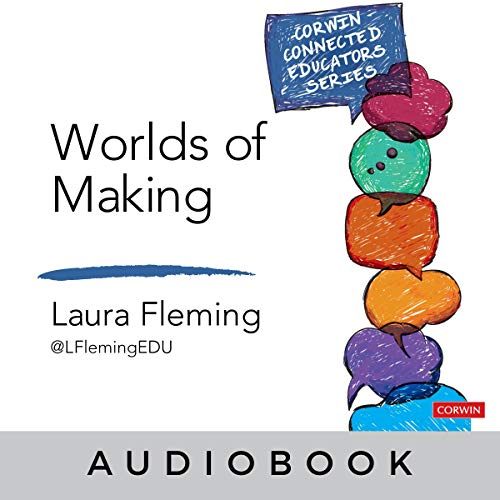 Worlds of Making: Best Practices for Establishing a Makerspace for Your School audiobook cover art