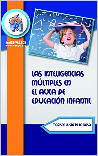 Las inteligencias múltiples en el aula de Educación Infantil (Biblioteca AMEI-WAECE nº 20)