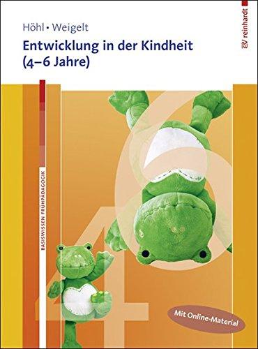 Entwicklung in der Kindheit (4–6 Jahre). Mit Online-Material. (Basiswissen Frühpädagogik)