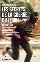 Secrets de La Guerre Du Liban (Les) (Histoire) (French Edition)