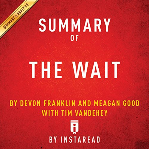 Summary of 'The Wait', by DeVon Franklin and Meagan Good with Tim Vandehey | Includes Analysis audiobook cover art