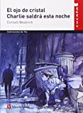 El Ojo De Cristal, Charlie Saldra Esta Noche / The Crystal Eye, Charlie Will Come Out Tonight (cucana) (Spanish Edition) by Cornell Woolrich(2005-01-01)