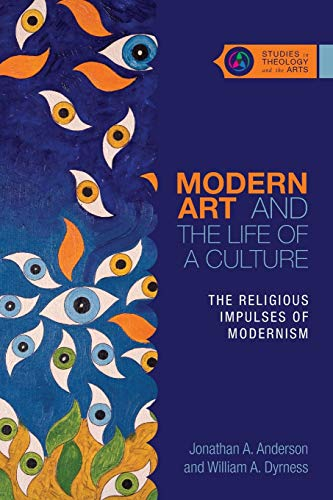 Modern Art and the Life of a Culture: The Religious Impulses of Modernism: COMING IN