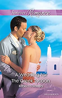 A Wedding For The Greek Tycoon (Greek Billionaires Book 2) by [Rebecca Winters]
