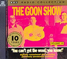 The Goon Show - Volume 10: You can't get the wood, you know!