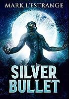 Silver Bullet: Premium Large Print Hardcover Edition