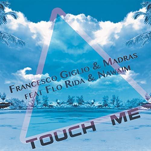 Francesco Giglio & Madras feat. Flo Rida & Nawaim